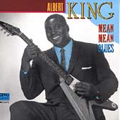 Albert King: Mean Mean Blue