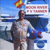 P.V. Tanner: Moon River [EP] *