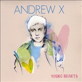 Andrew X: Young Hearts