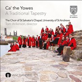 Ca' the Yowes: A Traditional Tapestry - Songs from Scotland, England & Ireland / St. Salvator Chapel Choir