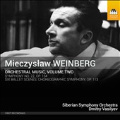 Mieczyslaw Weinberg: Orchestral Music, Vol. 2 - Symphony No. 22, Op. 154; Six Ballet Scenes; Choreographic Symphony, Op. 113 / Siberian SO, Dmitry Vasillyev
