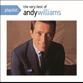 Andy Williams: Playlist: The Very Best of Andy Williams