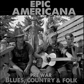 Various Artists: Epic Americana: Pre-War Blues, Country & Folk