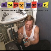 Andy Bell (Erasure): Torsten the Beautiful Libertine [Slipcase]