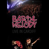 Bars and Melody: Live in Cardiff