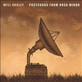 Will Varley: Postcards from Ursa Minor [Digipak]