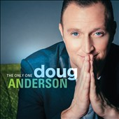 Doug Anderson: The  Only One [Digipak] *