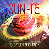 Sun Ra: (The Best Of) To Saturn and Back