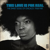 Various Artists: This Love Is For Real: The Sweet Soul Of Chicago, 1968-1981 [Digipak]