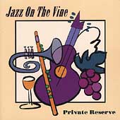 Jazz on the Vine: Private Reserve