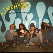 Soaked: Don't Wanna Wake Up Today