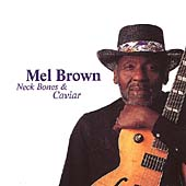 Mel Brown (Guitar): Neck Bones & Caviar