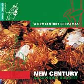 A New Century Christmas - New Century Saxophone Quartet