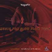 Gabrielle Roth: Yogafit: Music for Slow Flow Yoga
