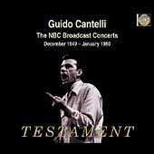 Guido Cantelli - The NBC Broadcast Concerts 1949-1950