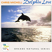 Chris Michell: Dolphin Love [2004 Reissue]