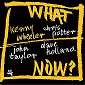 Kenny Wheeler: What Now?