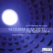 Clemens non Papa: Requiem, etc / Fullington, Tudor Choir