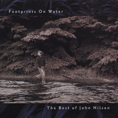 John Nilsen: Footprints on Water: Best of John Nilsen