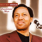 Billy Boy Arnold: Consolidated Mojo
