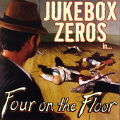 Jukebox Zeros: Four on the Floor