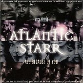 Atlantic Starr: All Because of You