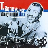 T-Bone Walker: Stormy Monday Blues: The Essential Collection