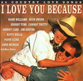 Various Artists: I Love You Because: 24 Country Love Songs
