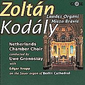 Kod&#225;ly: Laudes Organi, Missa Brevis / Gronostay, Krapp