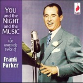 Frank Parker (Vocal): You and the Night and the Music