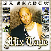 Mr. Shadow: Mix Tape [PA]