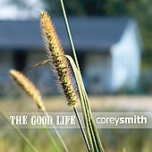 Corey Smith (Country): The Good Life