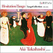 Hesitation Tango - Tango Collection / Aki Takahashi