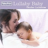 Fisher-Price: Tender Lullabies