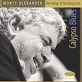 Monty Alexander: Calypso Blues: The Songs of Nat King Cole