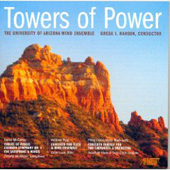 McCarthy: Towers of Power;  Plog, Glass / Hanson, University of Arizona Wind Orchestra, et al