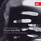 Janacek, Novak, Nedbal: Sonatas for Violin & Piano / Ivan Zenaty, Martin Kas&iacute;k