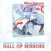 Elliott Schwartz: Hall of Mirrors, Crystal, Kaleidoscope, Rainforest with Birds / Radnofsky Saxophone Quartet , et al
