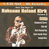 Rahsaan Roland Kirk: Only the Best of Rahsaan Roland Kirk, Vol. 2 [Box]