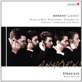 Anhörn! Listen! Works by Bach, Mendelssohn, Shostakovich, Koelsler, Lutoslawski and others / Elbeblech Brass Quintet