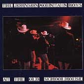 The Johnson Mountain Boys: At the Old Schoolhouse