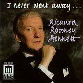 Richard Rodney Bennett (Composer): I Never Went Away