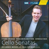 Cello Sonatas: Bridge, Bax, Britten / Johannes Moser