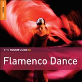 Various Artists: The  Rough Guide to Flamenco Dance [Digipak]