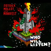 Patrick Molloy and the Manifest: Who Will Listen?