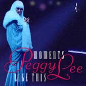 Peggy Lee (Vocals): Moments Like This