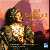 The Best of Joan Sutherland - Live From The Sydney Opera House, Vol. 1 / Joan Sutherland; Opera Australia; Elizabethan Sydney Orchestra; Bonynge