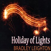 Bradley Leighton: Holiday of Lights [Slipcase]