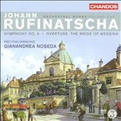 Johann Rufinatscha: Orchestral Works, Vol. 1