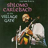Shlomo Carlebach: At the Village Gate